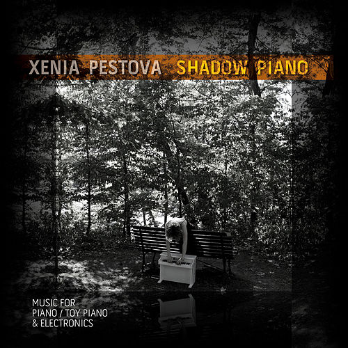 Shadow Piano by Xenia Pestova
