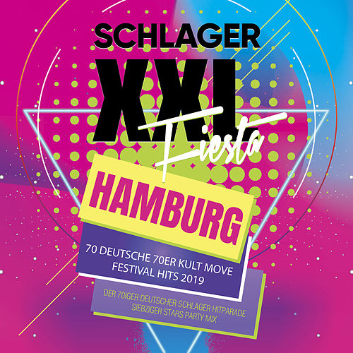 Schlager XXL Fiesta Hamburg - 70 Deutsche 70er Kult Move Festival Hits 2019 (Der 70iger Deutscher Schlager Hitparade Siebziger Stars Party Mix) by Various Artists