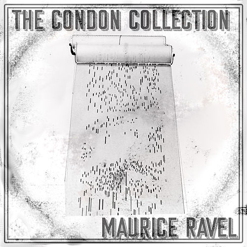 The Condon Collection: Maurice Ravel de Maurice Ravel