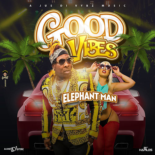 Good Vibes von Elephant Man