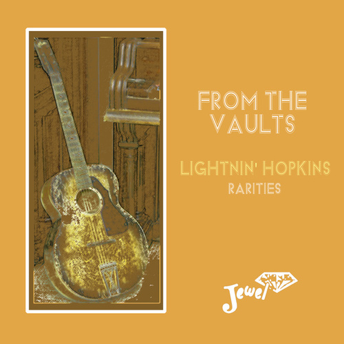 From the Vaults Lightnin' Hopkins Rarities by Lightnin' Hopkins