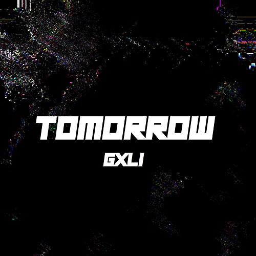 Tomorrow by Gxli