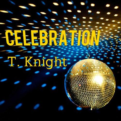 Celebration von T.Knight