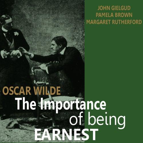 The Importance of Being Earnest by Oscar Wilde by John Gielgud