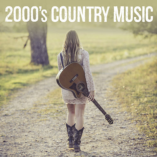 2000's Country Music by Various Artists