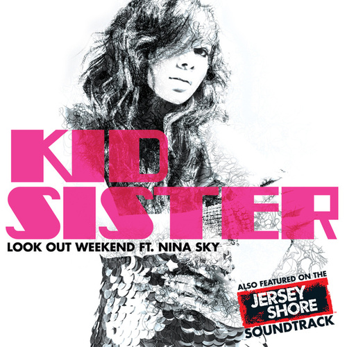 Look Out Weekend by Kid Sister