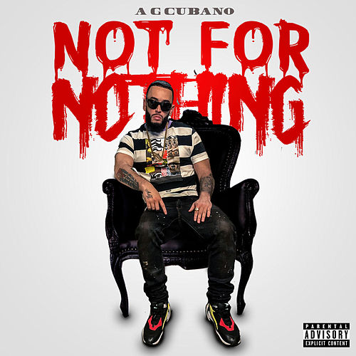 Not For Nothing by AG Cubano
