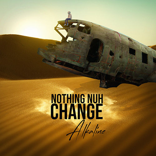 Nothing nuh Change by Alkaline