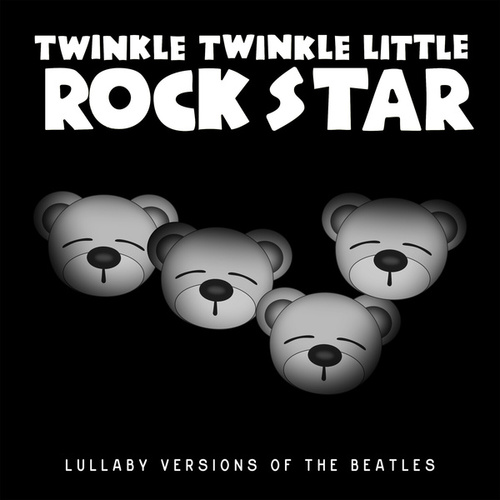 Lullaby Versions of The Beatles by Twinkle Twinkle Little Rock Star