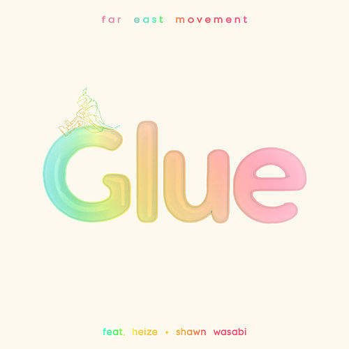 Glue (feat. Heize & Shawn Wasabi) by Far East Movement