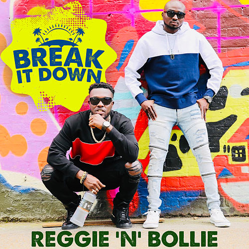 Break It Down by Reggie 'N' Bollie