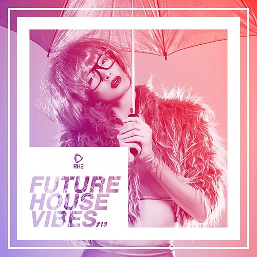 Future House Vibes, Vol. 18 von Various Artists