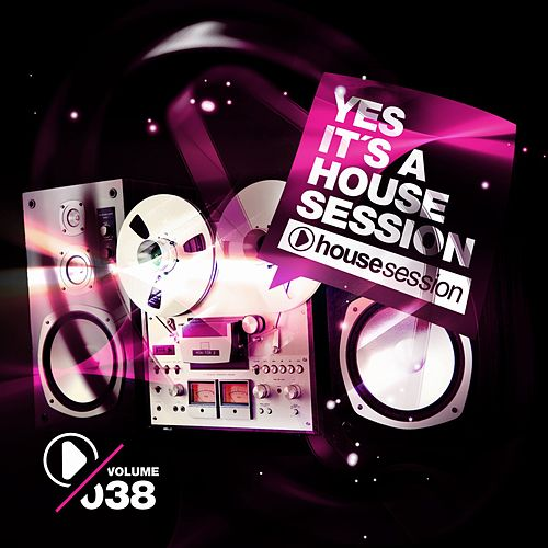 Yes, It's a Housesession -, Vol. 38 de Various Artists