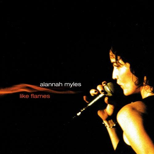 Like Flames by Alannah Myles