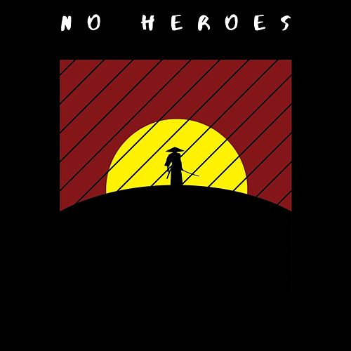 No Heroes by Windan Waves