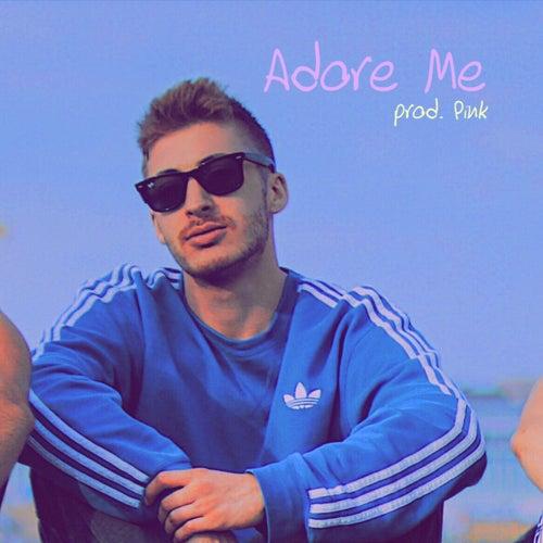 Adore Me by NøHëart