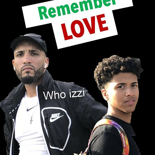 Remember Love by Who izzi