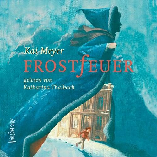 Frostfeuer von Kai Meyer