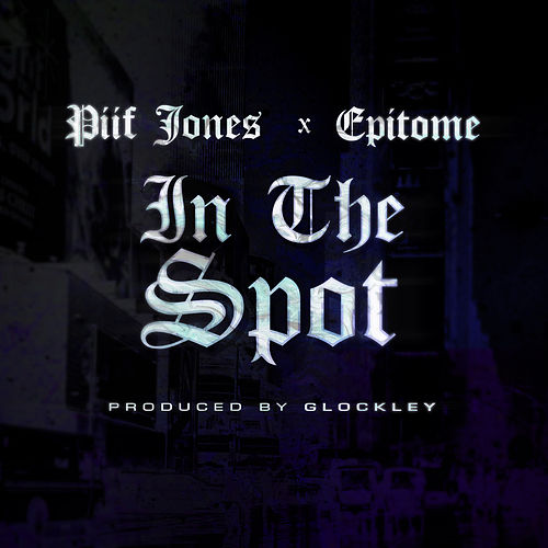 In The Spot (feat. Epitome) de Piif Jones