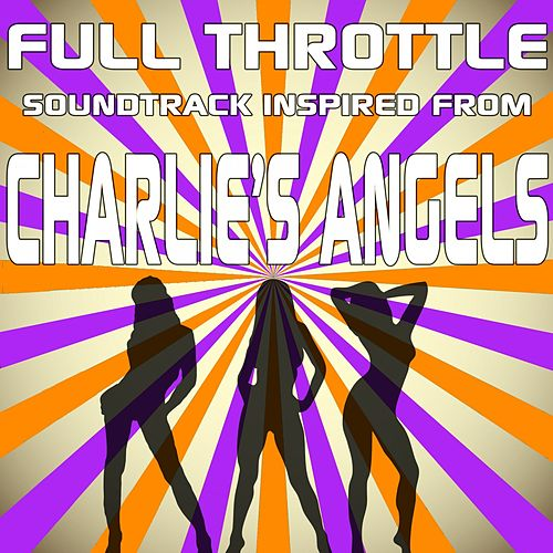 Full Throttle - Soundtrack Inspired from Charlie's Angels by Various Artists
