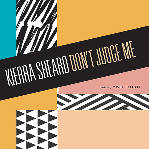 Don't Judge Me by Kierra 'Kiki' Sheard