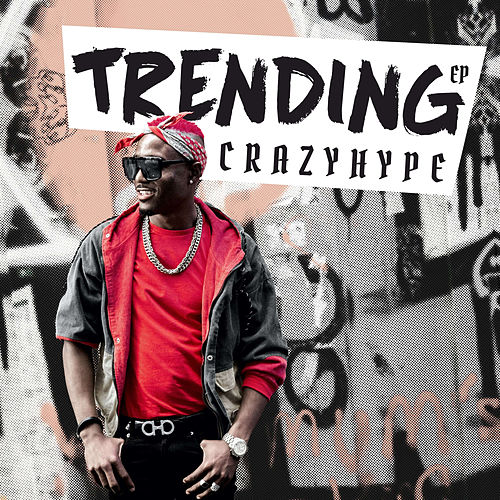 Trending EP von Crazy Hype