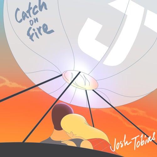 Catch on Fire von Josh Tobias