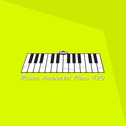 Musica Ambiental Piano 420 de Piano Love
