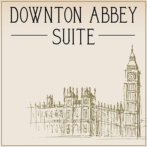 Downtown Abbey - Suite by Various Artists