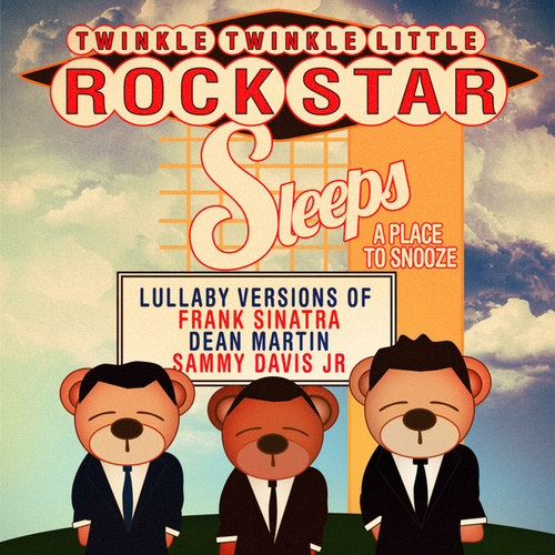 Lullaby Versions of Frank Sinatra, Dean Martin, & Sammy Davis Jr. (Rat Pack) von Twinkle Twinkle Little Rock Star