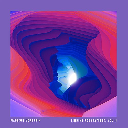 Finding Foundations: Vol. II by Madison McFerrin