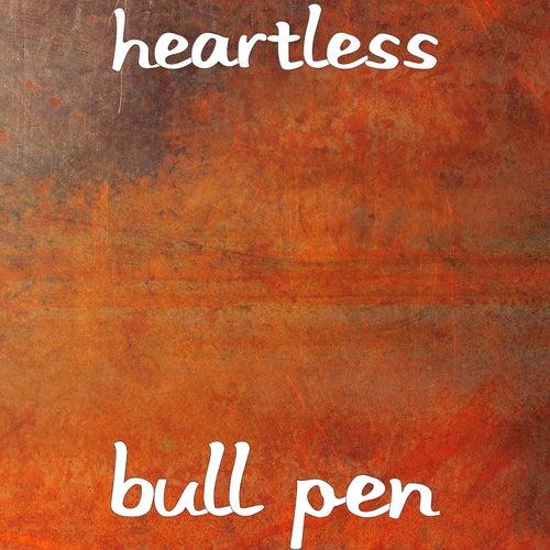 Bull Pen by Heartless