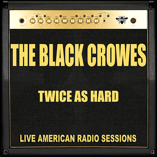 Twice as Hard (Live) de The Black Crowes
