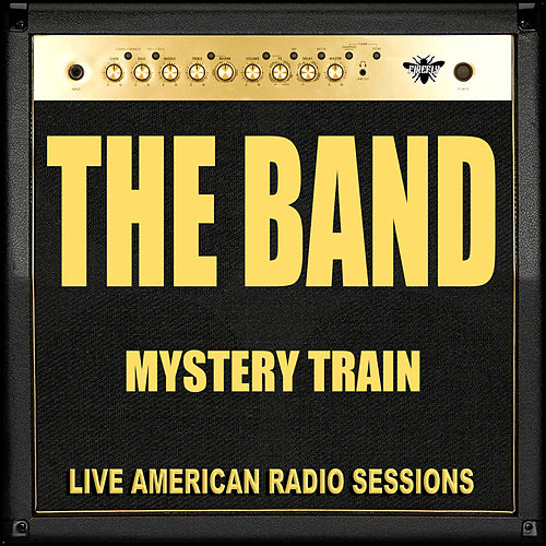 Mystery Train (Live) von The Band