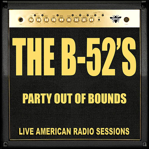 Party Out Of Bounds (Live) de The B-52's