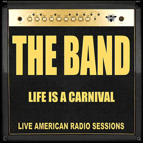 Life is a Carnival (Live) von The Band