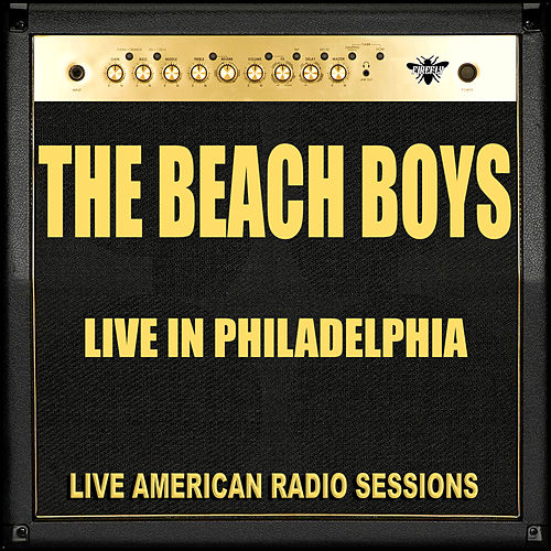 Live in Philadelphia (Live) von The Beach Boys