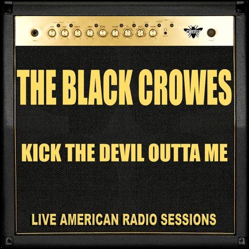 Kick the Devil Outta Me (Live) de The Black Crowes