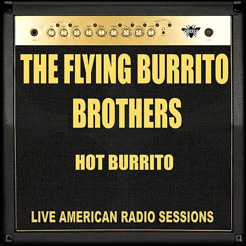 Hot Burrito (Live) von The Flying Burrito Brothers