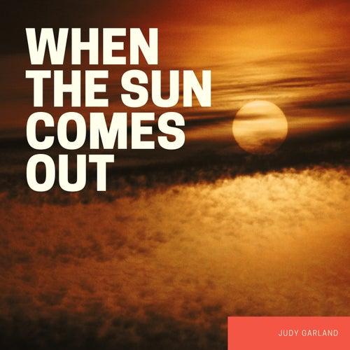 When the Sun Comes Out von Judy Garland