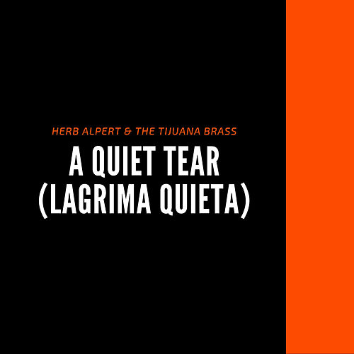 A Quiet Tear (Lagrima Quieta) by Herb Alpert &