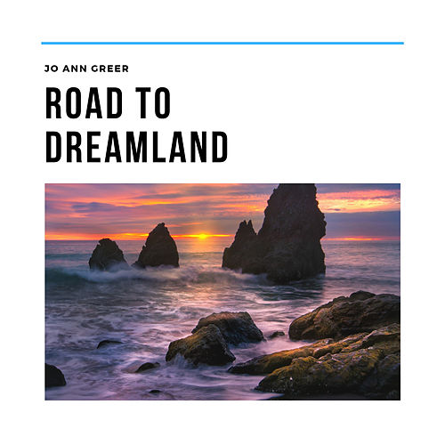 Road to Dreamland von Jo Ann Greer