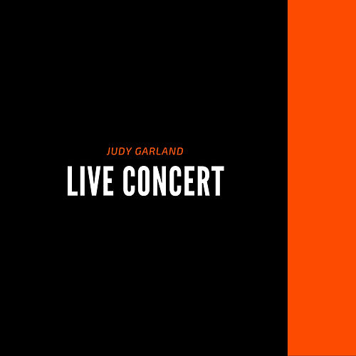 Live Concert by Judy Garland