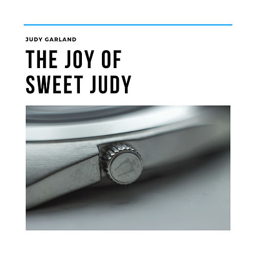 The Joy of Sweet Judy von Judy Garland