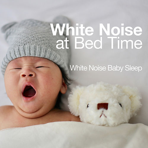 White Noise at Bed Time by Various Artists