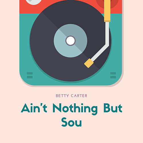 Ain't Nothing But Sou von Betty Carter