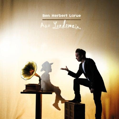 Aux lendemains by Ben Herbert Larue