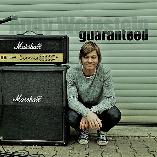Guaranteed by Andy Weinstein