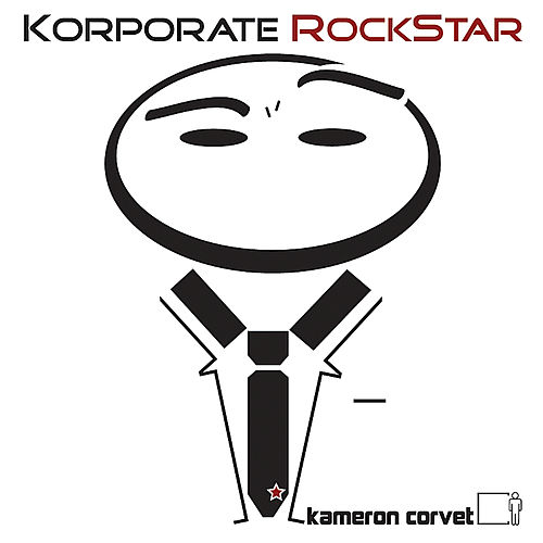 Korporate Rockstar by Kameron Corvet