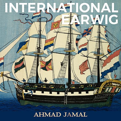 International Earwig von Ahmad Jamal